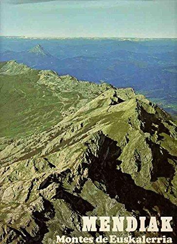 Mendiak. Montes de Euskal Herria. Naturaleza y: Enrique Ayerbe