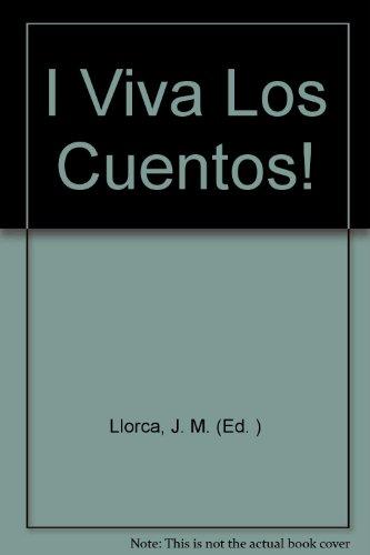 I Viva Los Cuentos!: Llorca, J. M. (Ed. )