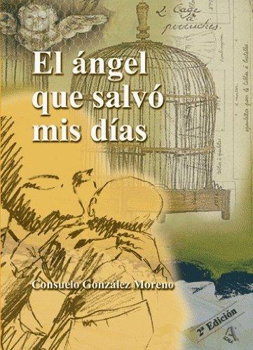 9788485539413: Angel Que Salvo Mis Dias (Testimonio)