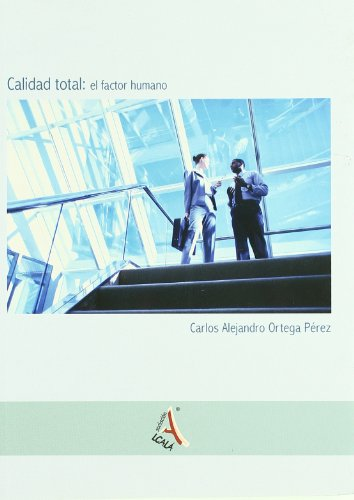 9788485539628: Calidad total / Total quality: El Factor Humano / the Human Factor (Spanish Edition)
