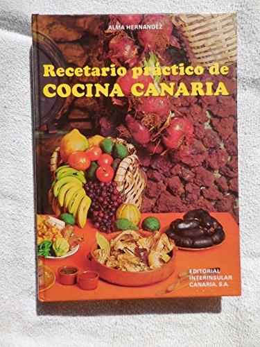 Recetario Practico De Cocina Canaria: Alma Hernandez