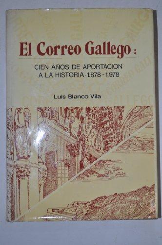 El correo gallego 100 años de aportacion a la historia 1878 1978 - Luis Blanco Vila