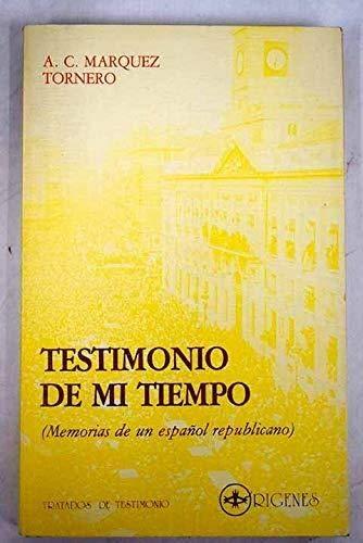 9788485563029: Testimonio De Mi Tiempo (Colección Tratados de testimonio)