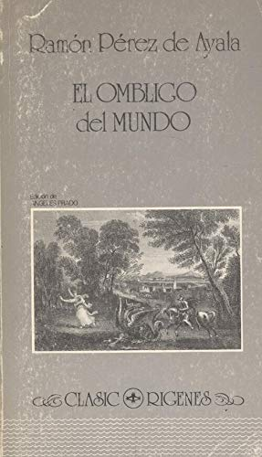 El ombligo del mundo. Estudio preliminar y edición crítica de Angeles Prado.: PEREZ ...