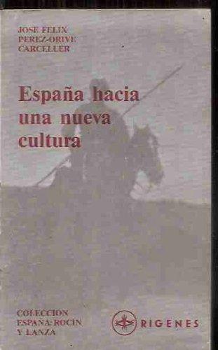 Espana hacia una nueva cultura (Coleccion Espana, rocin y lanza) (Spanish Edition): Perez Orive, ...
