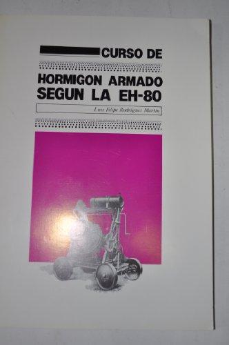 9788485572311: Curso de hormigón armando según la EH-80.