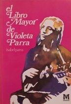 9788485594122: El libro mayor de Violeta Parra (Libros del Meridión) (Spanish Edition)