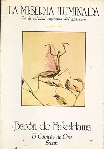 La miseria iluminada. De la soledad suprema: Barón de Hakeldama.