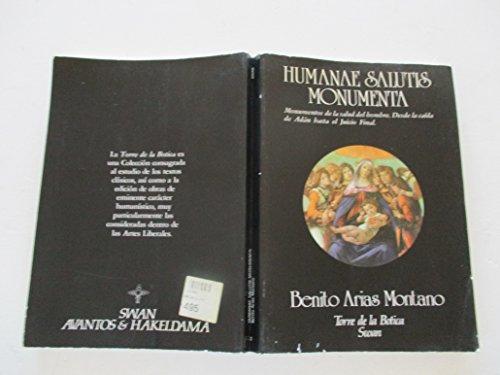 Humanae Salutis Monumenta. Monumentos de la salud: Benito Arias Montano