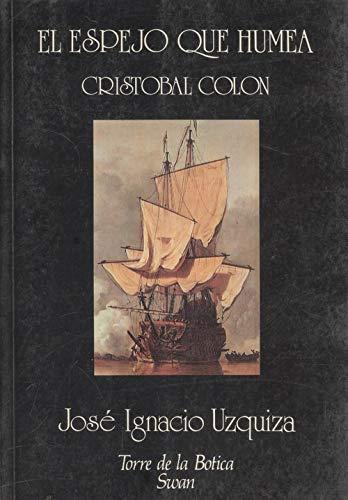 9788485595754: El espejo que humea: Cristóbal Colón (Colección Torre de la Botica)