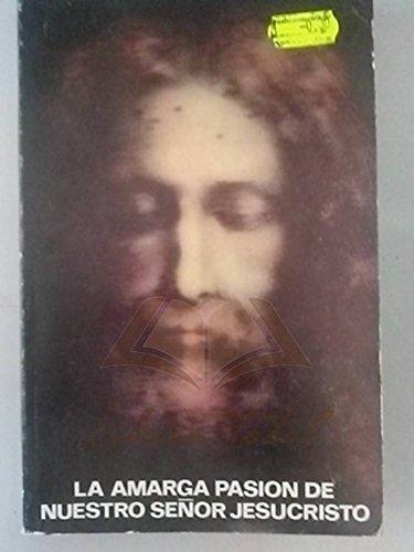 9788485605071: Amarga pasion de nuestro señor jesucristo