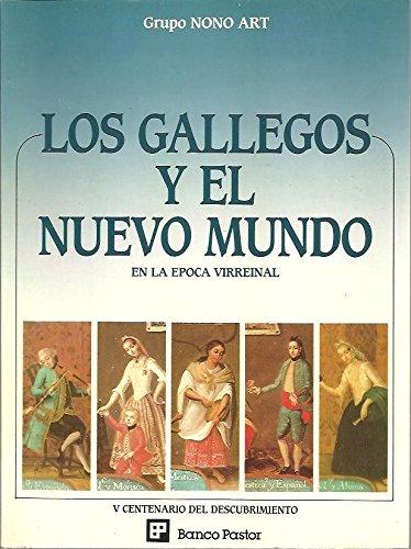 9788485620111: LOS GALLEGOS Y EL NUEVO MUNDO EN LA ÉPOCA VIRREINAL