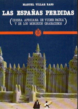 Las Españas perdidas : Odisea africana de: Manuel Villar Raso