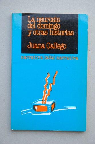 La neurosis del domingo y otras historias: Juana Gallego Ayala
