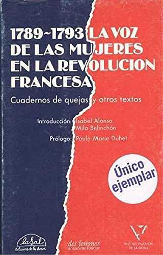 9788485627677: 1789-1791, la voz de las mujeres en la revolución francesa : cuadernos de quejas y otros textos