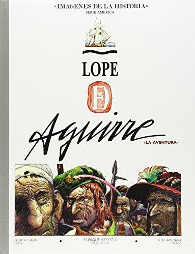 9788485631285: Lope de Aguirre : la aventura