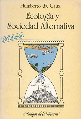 9788485639014: Ecología y sociedad alternativa (Amigos de la tierra)
