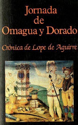 9788485639038: Jornada de Omagua y Dorado: Crónica de Lope de Aguirre, el Peregrino (Libros de los malos tiempos) (Spanish Edition)
