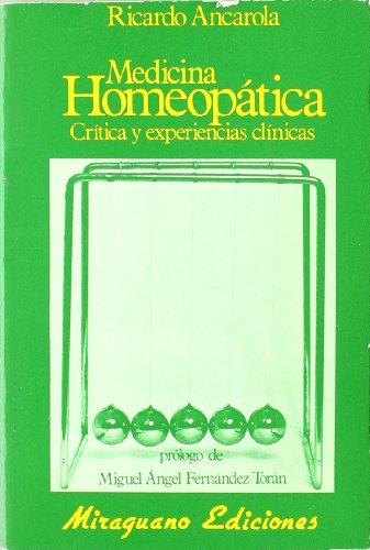 9788485639427: Medicina Homeopática: Crítica y Experiencias Clínicas (Medicinas Blandas)