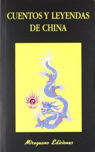 9788485639472: Cuentos y Leyendas de China (Libros de los Malos Tiempos)