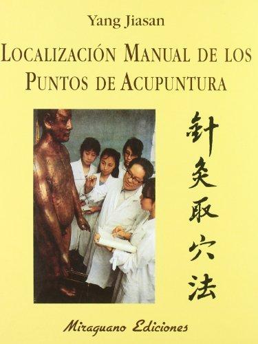 9788485639557: Localizacion Manual De Los Puntos De Acupuntura