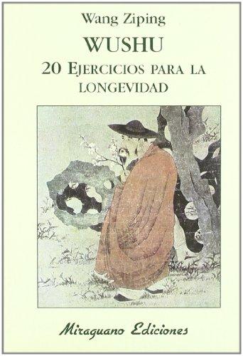9788485639564: Wushu. 20 Ejercicios para la Longevidad (Medicinas Blandas)