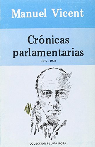9788485641383: Cronicas parlamentarias (Pluma rota. Ensayo) (Spanish Edition)