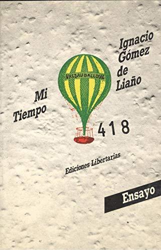 9788485641444: MI TIEMPO. ESCRITOS DE ARTE Y LITERATURA.
