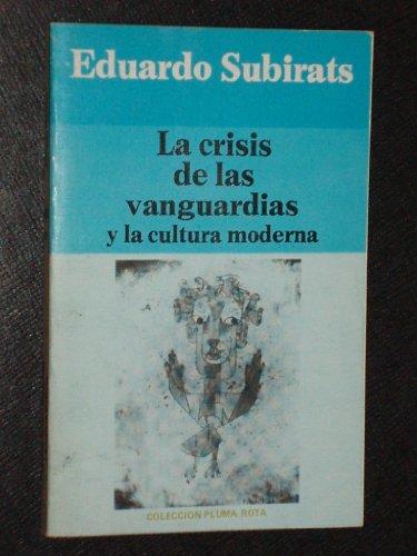 9788485641512: LA CRISIS DE LAS VANGUARDIAS Y LA CULTURA MODERNA