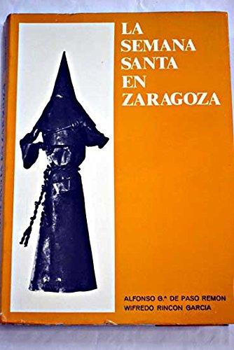 9788485656110: La Semana Santa en Zaragoza