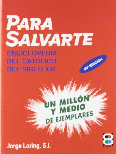 Para Salvarte: Enciclopedia del Catolico del Siglo: Jorge Loring