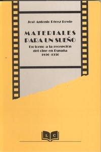 Materiales para un sue?o : en torno a la recepcion del cine en Espa?a,: n/a
