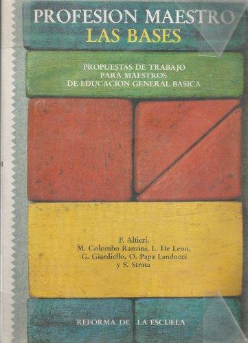 9788485668007: Profesión Maestro. Las Bases: Propuestas de trabajo para maestros de Educación General Básica