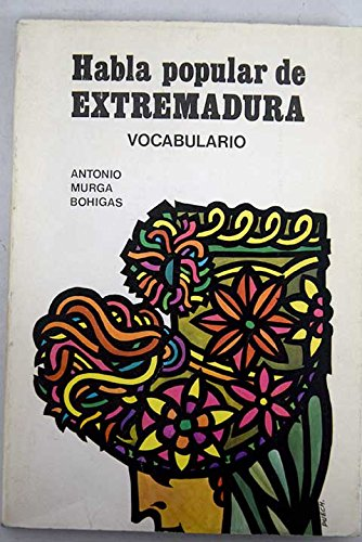 9788485686001: Habla popular de Extremadura: Vocabulario