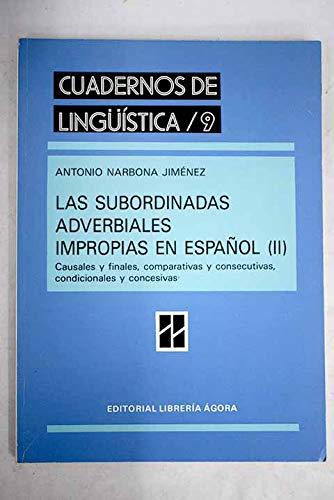 9788485698561: Subordinadas adverbiales impropiasdel español, t.II: causales, finales