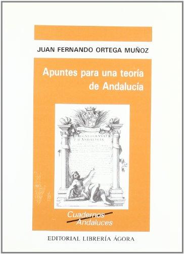 9788485698738: Apuntes para una teoria de Andalucia (Cuadernos andaluces) (Spanish Edition)