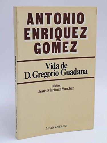 VIDA DE DON GREGORIO GUADAÑA.: ENRÍQUEZ GÓMEZ, Antonio.