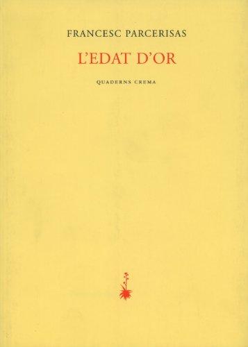 9788485704316: L'edat d'or (Poesia dels quaderns crema) (Catalan Edition)