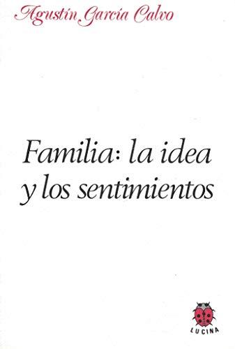 Familia: la idea y los sentimientos: Agustín García Calvo
