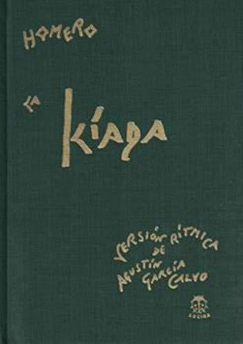 9788485708444: Iliada. Versión rítmica de Agustín garcia Calvo (2ª ed.) (Tela)