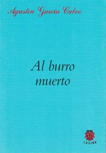 Al burro muerto: Agustín García Calvo