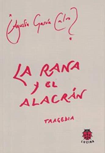RANA Y EL ALACRAN, LA: GARCIA CALVO AGUSTIN