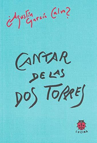 Cantar de las dos torres: García Calvo, Agustín