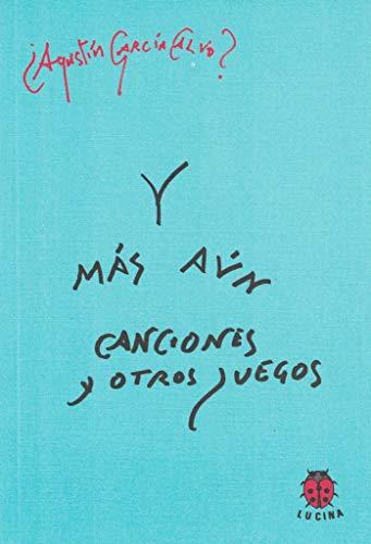 Y más aún canciones y soliloquios (Paperback): Agustin Garcia Calvo