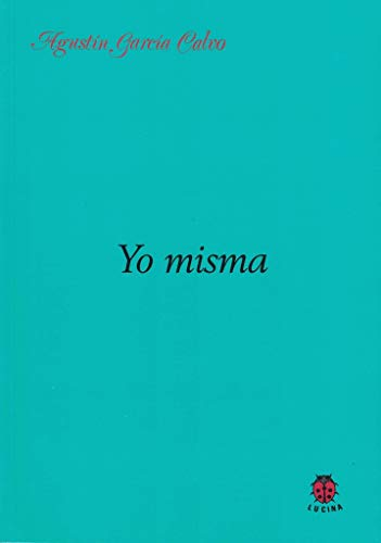Yo misma (Paperback): Agustin Garcia Calvo