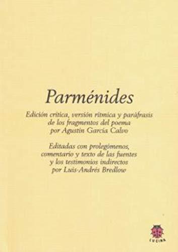 9788485708918: PARMÉNIDES: Edición crítica, versión rítmica y paráfrasis de los fragmentos del Poema de Paménides