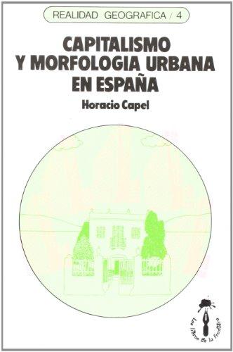 9788485709267: Capitalismo y morfología urbana en España (Realidad Geográfica)