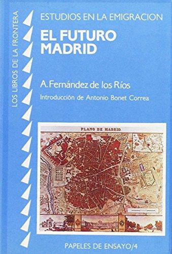 Futuro Madrid, el contiene edición facsímil de: Angel Fernández de