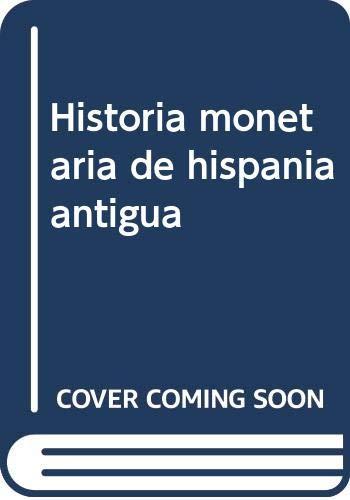 9788485711178: Historia monetaria de Hispania antigua (Spanish Edition)