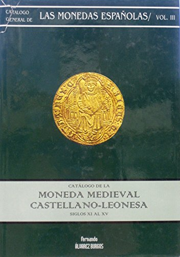 9788485711185: Catalogo de la moneda medieval catellano-leonesa, siglos XI al XV